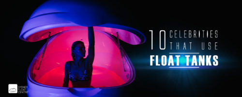 10-CELEBRITIES-THAT-USE-FLOAT-TANKS-SYDNEY